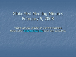 GlobeMed Meeting Minutes February 5, 2008 Please contact