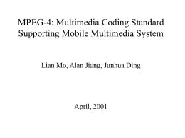 MPEG-4: Multimedia Coding Standard Supporting Mobile