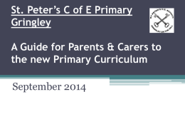 St. Peter's C of E Primary Gringley A Guide for Parents to