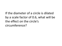 If the diameter of a circle is dilated by a scale factor