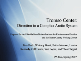 Tromso Center: Direction in a Complex Arctic System