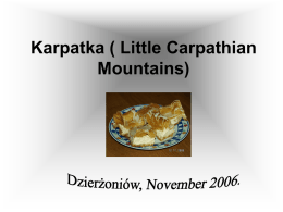 Karpatka ( Little Carpathian Mountains)