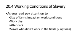 20.4 Working Conditions of Slavery