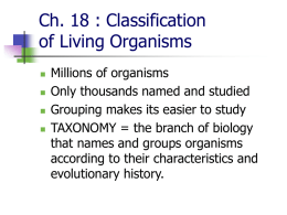 Ch. 18 : Classification of Living Organisms