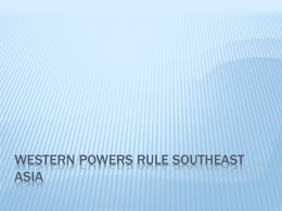 Western Powers rule southeast Asia - MsWilliams