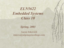 ELN5622 Embedded Systems Class 10 Spring, 2003