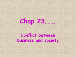 Chapter 23 – Conflict between Business & Society – Powerpoint