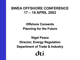 BWEA OFFSHORE CONFERENCE 17 – 18 APRIL 2002