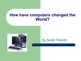 How have computers changed the World?