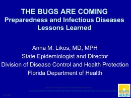 THE BUGS ARE COMING Preparedness and Infectious Diseases