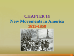 CHAPTERS 14 AND 15 New Movements in America and A Divided