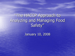 The HACCP Approach to Analyzing and Managing Food Safety""