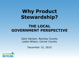 Why Product Stewardship? THE LOCAL GOVERNMENT PERSPECTIVE
