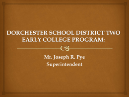 DORCHESTER SCHOOL DISTRICT TWO EARLY COLLEGE PROGRAM…