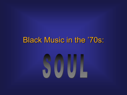 Black Music in the '70s: - KU Information Technology