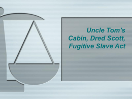 Uncle Tom's Cabin, Dred Scott, Fugitive Slave Act