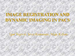 IMAGE REGISTRATION AND DYNAMIC IMAGING IN PACS