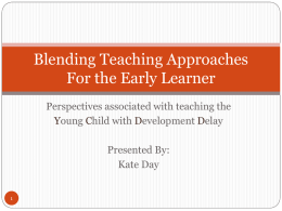 Blending Teaching Approaches For the Early Learner