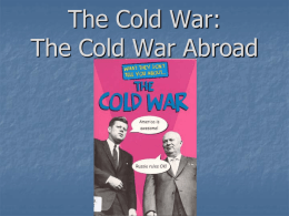 The Cold War: The World Abroad