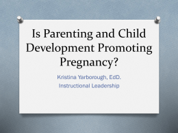Is Parenting and Child Development Promoting Pregnancy?