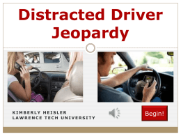 Distracted Driving Jeopardy - Madison Heights Community