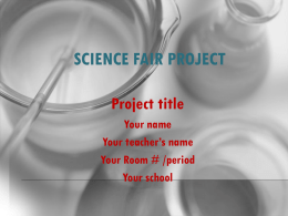 SCIENCE FAIR PROJECT - Hernandez Middle School