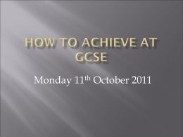 How to Achieve at GCSE - Swakeleys School for Girls