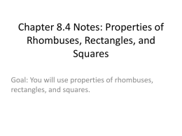 Chapter 8.4 Notes: Properties of Rhombuses, Rectangles