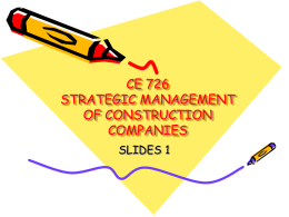 CE 703 STRATEGIC MANAGEMENT OF CONSTRUCTION COMPANIES