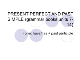 PRESENT PERFECT AND PAST SIMPLE (grammar books units …
