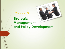 Chapter 3 Strategic Management and Policy Development