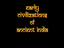 Early Civilizations of India