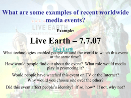 What have been examples of recent worldwide media events?