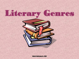 PURPOSES FOR READING AND LITERARY GENRES