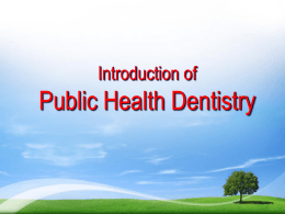Orientation to Public health Dentistry