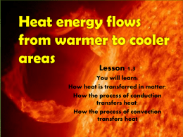 Heat energy flows from warmer to cooler areas