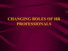 CHANGING ROLES OF HR PROFESSIONALS