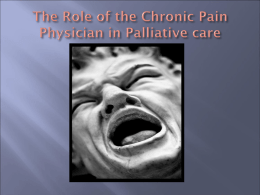 The Role of the Chronic Pain Physician in Palliative care