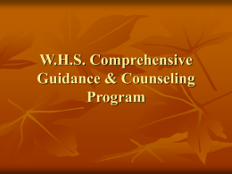 W.H.S. Comprehensive Guidance & Counseling Program