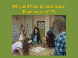 How to save trees? Posters made by 7B