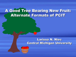 A Good Tree Bearing New Fruit: Alternate Formats of PCIT