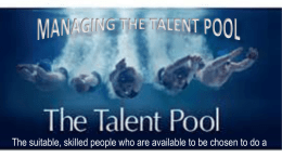 MANAGING THE TALENT POOL