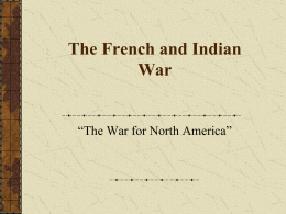 The French and Indian War - Mr. Cvelbar's U.S. History Page