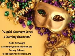 A quiet classroom is not a learning classroom""