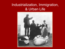 Industrialization, Immigration, & Urban Life