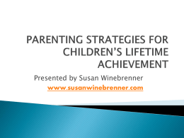 PARENTING FOR SUCCESS IN SCHOOL AND IN LIFE