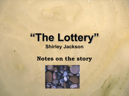 "The Lottery"" Shirley Jackson"