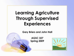 Learning Agriculture Through Supervised Experiences