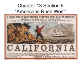 "Chapter 13 Section 5 ""Americans Rush West"""