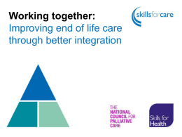 Integrated working: working together for good end of life